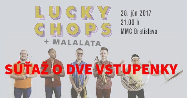 Vyhraj dve vstupenky na stredajší koncert americkej kapely LUCKY CHOPS v Bratislave BOMBING 1