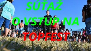 """SÚŤAŽ"" o 2x2 lístky na festival TOPFEST BOMBING 2"